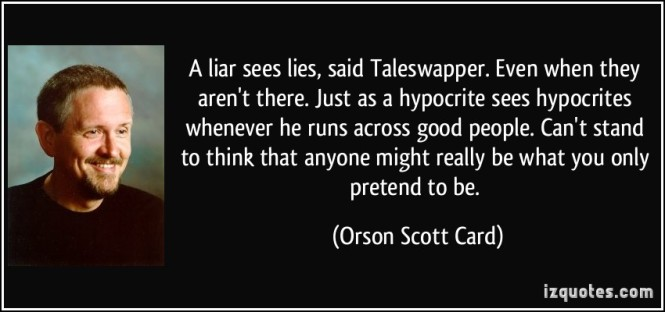 quote-a-liar-sees-lies-said-taleswapper-even-when-they-aren-t-there-just-as-a-hypocrite-sees-orson-scott-card-216626