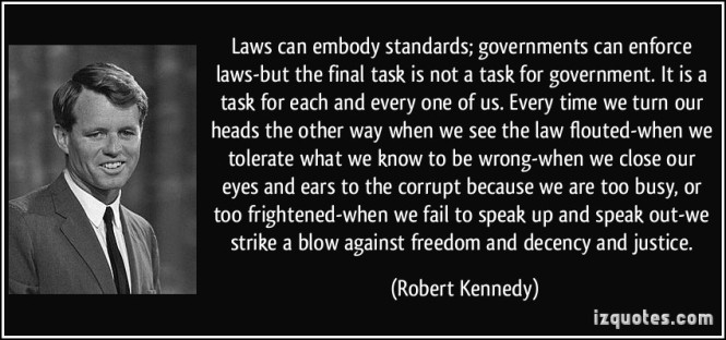 quote-laws-can-embody-standards-governments-can-enforce-laws-but-the-final-task-is-not-a-task-for-robert-kennedy-345838
